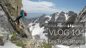 The Trois Tetons || Cold House Media Vlog 104