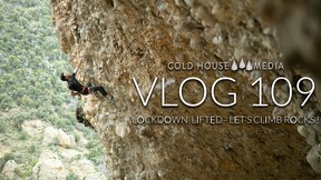 Lockdown Lifted, Let's Go Climb Rocks || Cold House Media Vlog 109