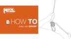 How To Belay With A Petzl GriGri