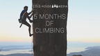 5 Months Of Climbing Adventures - The Story So Far || Cold House Media Vlog 041