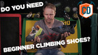 Should You Buy A Pair Of  Beginners Climbing Shoes? | Climbing Daily Ep.1380