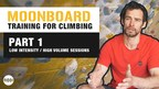 MoonBoard Training For Climbing 1/3 - Low Intensity High Volume