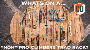 "What's On A ""NON"" Pro Climbers Trad Rack 