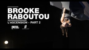 Brooke Raboutou l'ascension - Part 2 - Petzl