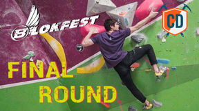 Blokfest 2020 FINAL Round: Time To Dig Deep | Climbing Daily Ep.1621