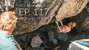 Bros in the Tetons || Cold House Media Ep.117