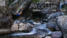 Josh Takes Down The PROJ, Death Canyon Trip - Part 3 || Cold House Media