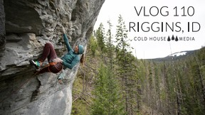 Riggins, A Northern Idaho Obscure Crag || Cold House Media Vlog 110